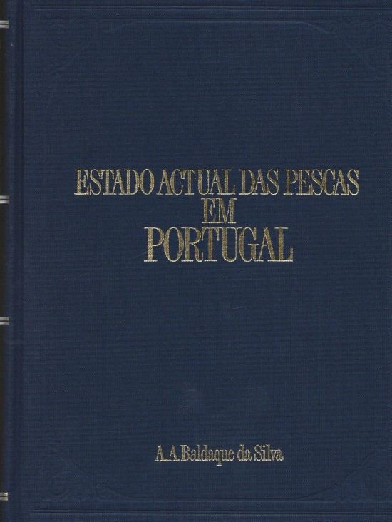 ESTADO ACTUAL DAS PESCAS EM PORTUGAL. 1891. Volume I (ao Volume III).