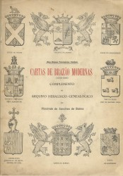CARTAS DE BRAZÃO MODERNAS(1872-1910)-COMPLEMENTO DO ARQUIVO HERALDICO-GENEALOGICO DO VISCONDE DE SANCHES DE BAENA