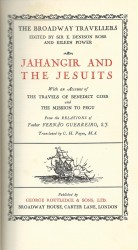 JAHANGER AND THE JESUITS. With an account of the travels of Benedict Goes and the mission to Pegu from the relations of Fernão Guerreiro, S.J. Translated by C.H. Payne.