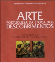 ARTE PORTUGUESA DA ÉPOCA DOS DESCOBRIMENTOS. Portuguese art at the time of the discoveries.